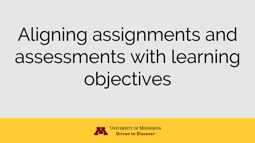 Aligning assignments and assessments with learning objectives