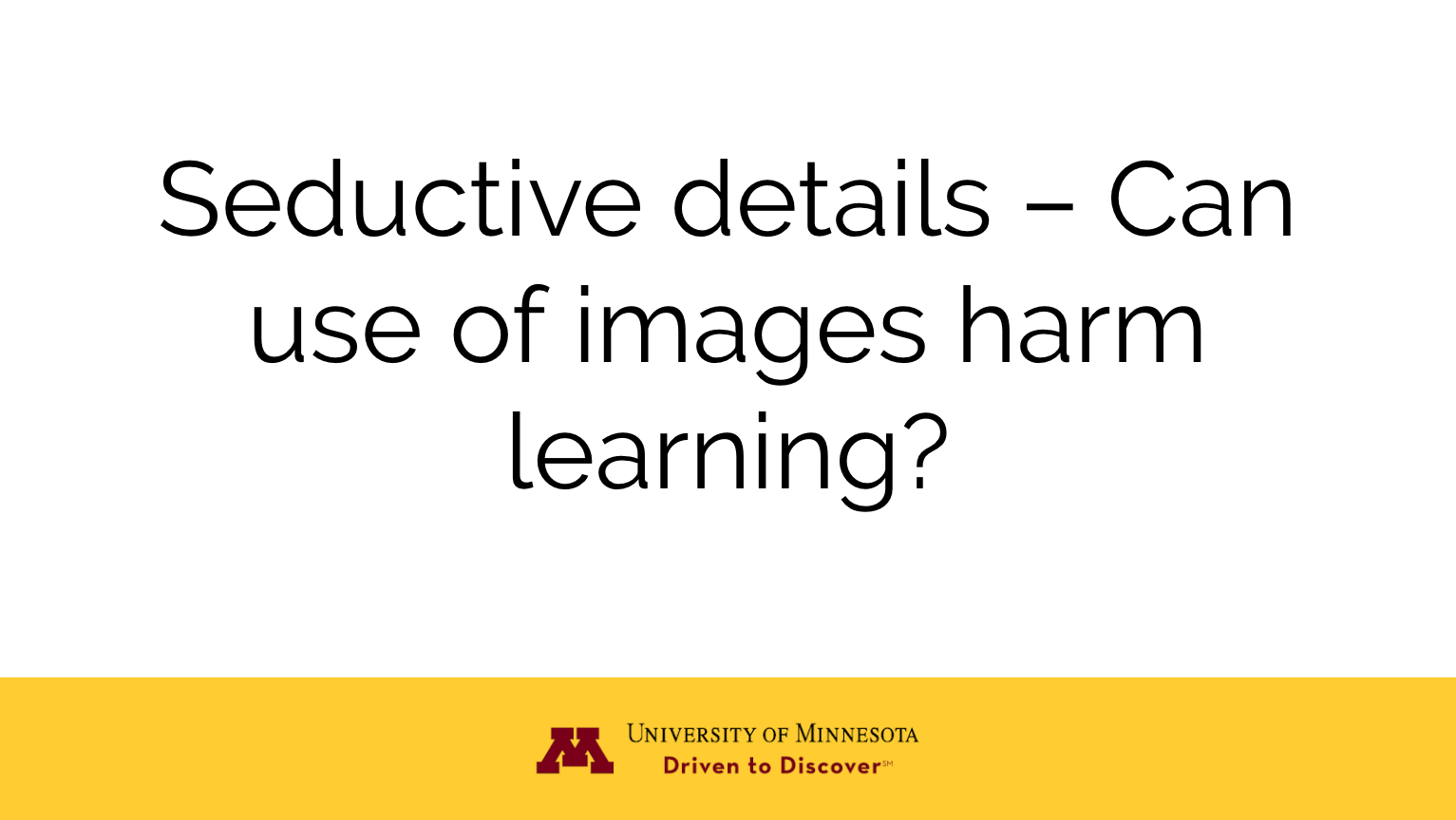 Seductive Details - Can use of images harm learning?